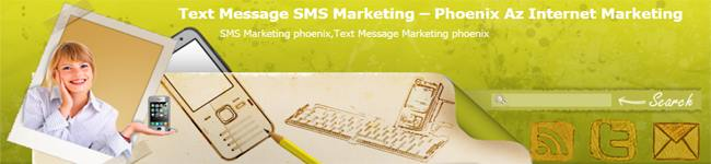 Text Message SMS Marketing - Phoenix Az 623-255-4088